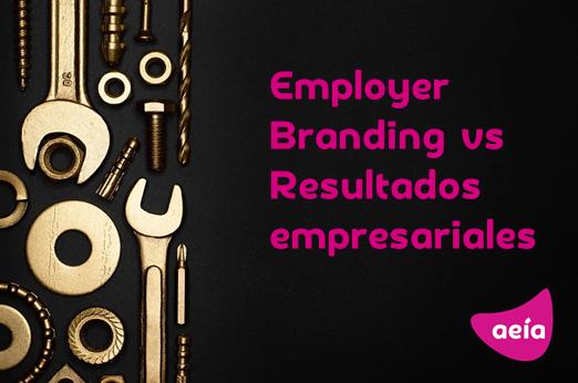 Employer branding y su impacto en los resultados de la empresa